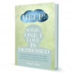 HELP! Someone I Love is Depressed.